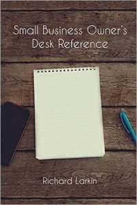 Small Biz Owners Desk Reference